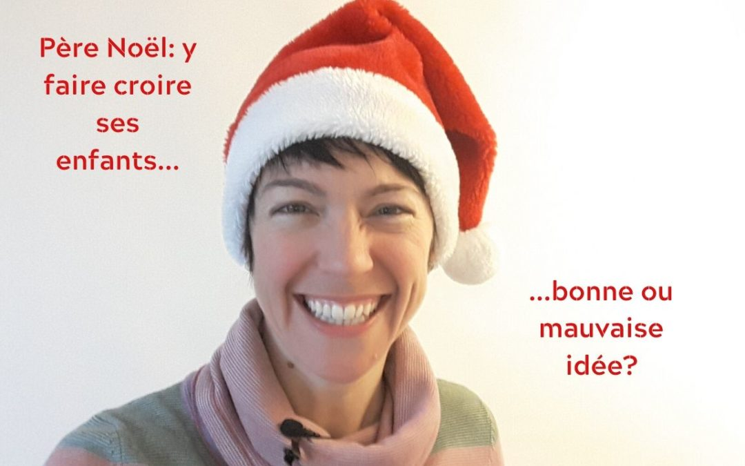 Père Noël: y faire croire ses enfants, une bonne ou une mauvaise idée?